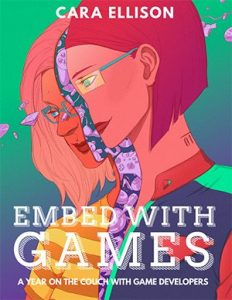 Embed With Games by Cara Ellison, cover art by Irene Koh