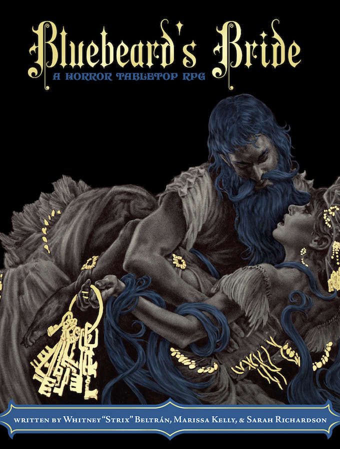 "Bluebeard's Bride, Magpie Games, written by Whitney ""Strix"" Beltrán, Marissa Kelly, and Sarah Richardson, cover art by Miguel Ángel Espinoza"
