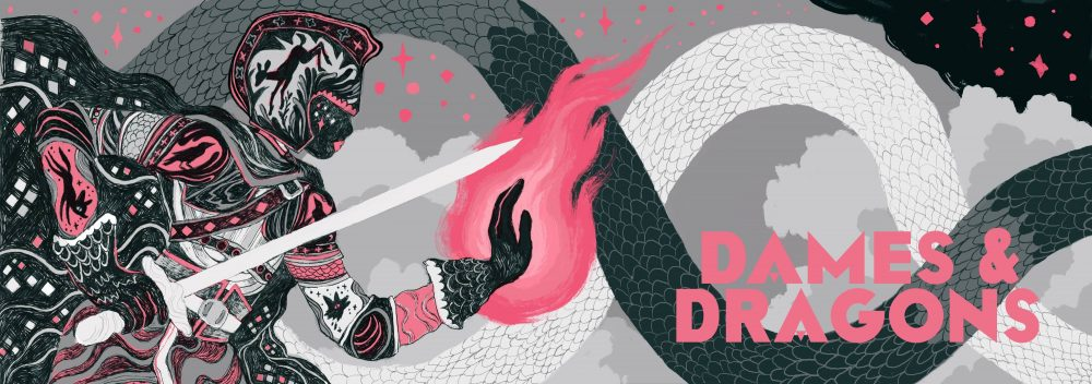 Banner artwork for Dames & Dragons. A figure with dark skin and elaborately decorated armor holds a sword in one hand and a fireball in another. The image is all grayscale, except for pink highlights and text.