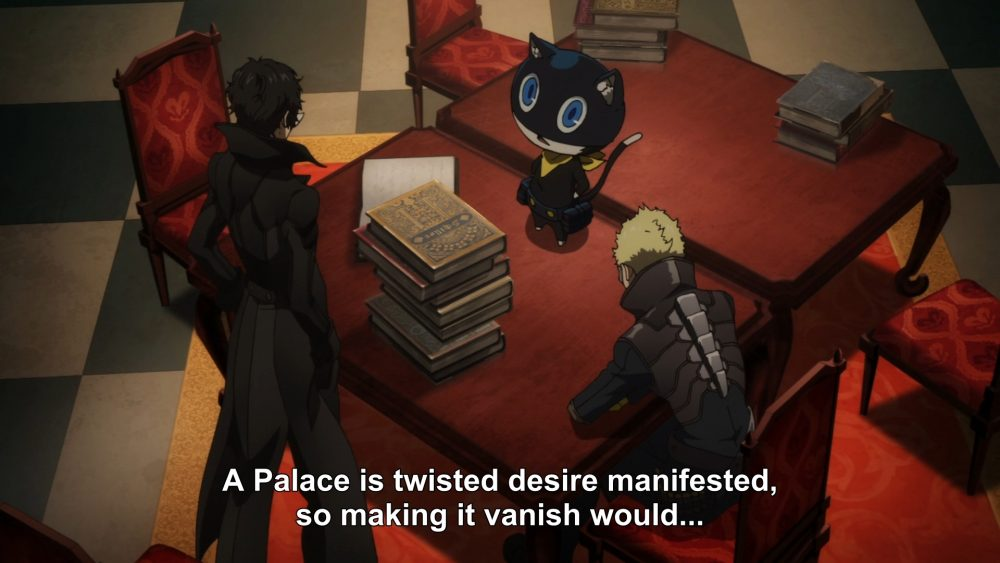"Morgana, a humanoid cat, explaining to Ren and Ryuji (in Phantom Thieves outfits) that ""A Palace is twisted desire manifested, so making it vanish would..."" Persona 5: The Animation, Cloverworks, 2018."