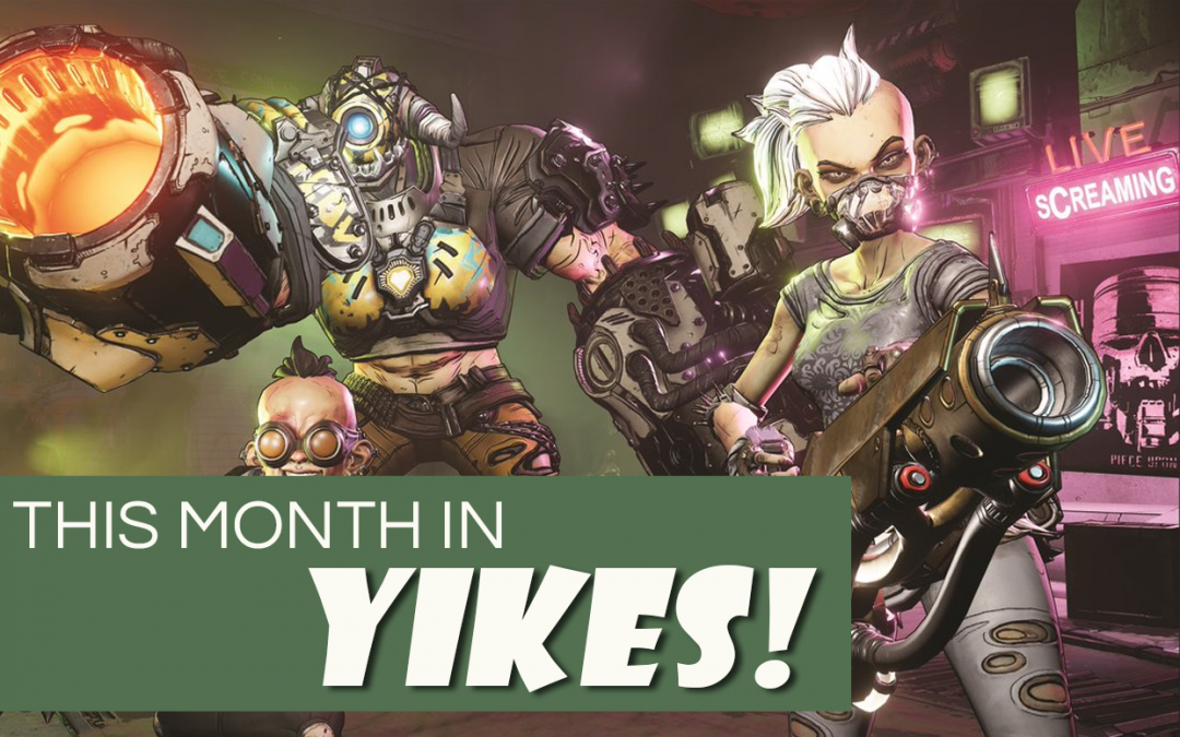 """Several characters from Borderlands 3 holding guns. A neon sign in the background reads, """"Live Screaming."""" Foregound text reads, """"This month in YIKES!"""""""