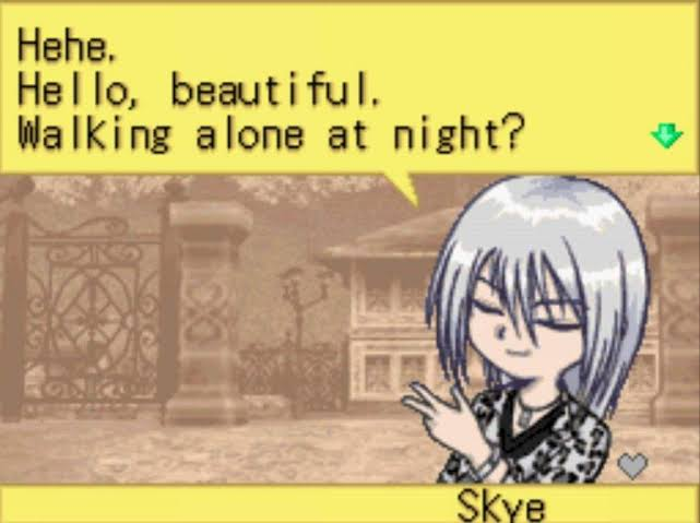 "A screenshot of Skye saying, ""Hehe. Hello, beautiful. Walking alone at night?"""