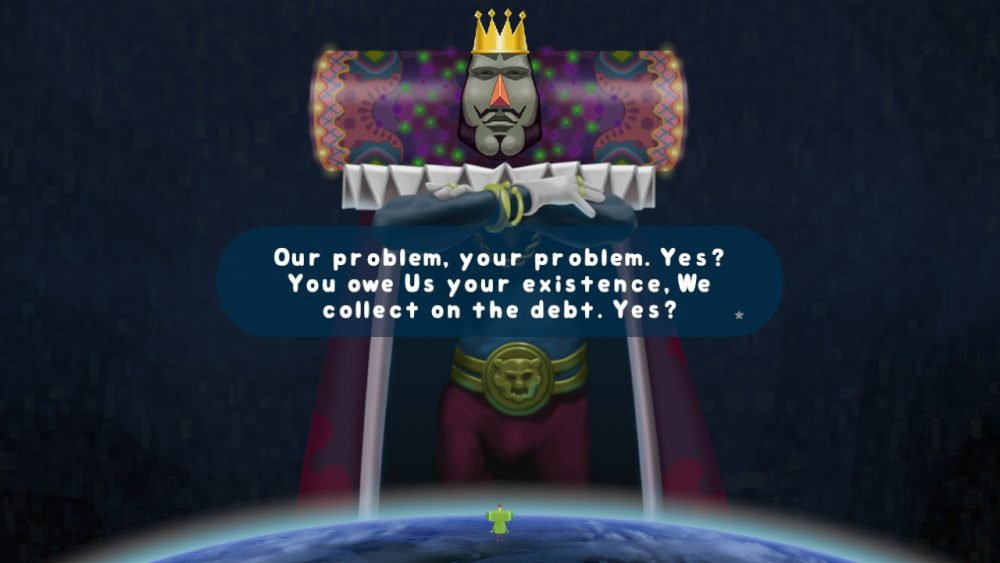"An image of the King of All Cosmos standing over the earth with his arms crossed, saying, ""Our problem, your problem. Yes? You owe Us your existence. We collect on the debt. Yes?"""