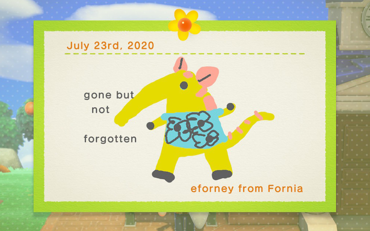 """A letter from E. Forney with a drawing of Anabelle. Text reads """"gone but not forgotten."""" Animal Crossing: New Horizons, Nintendo, 2020. Animal Crossing: New Horizons, Nintendo, 2020. Image by Emily Durham; illustration by E. Forney."""