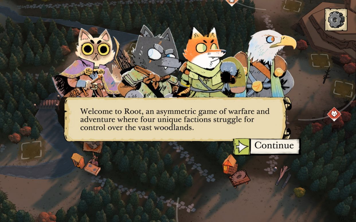 "Portraits of anthropomorphic animals frame a text box hoving over a bird's eye view of a forest. The text box reads, ""Welcome to Root, an asymmetric game of warfare and adventure where four unique factiosn struggle for control over the vast woodlands."""