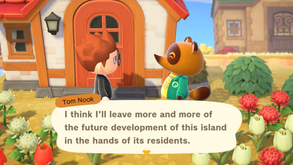 "A screenshot showing Tom Nook saying, ""I think I'll leave more and more of the future development of this island in the hands of its residents."""