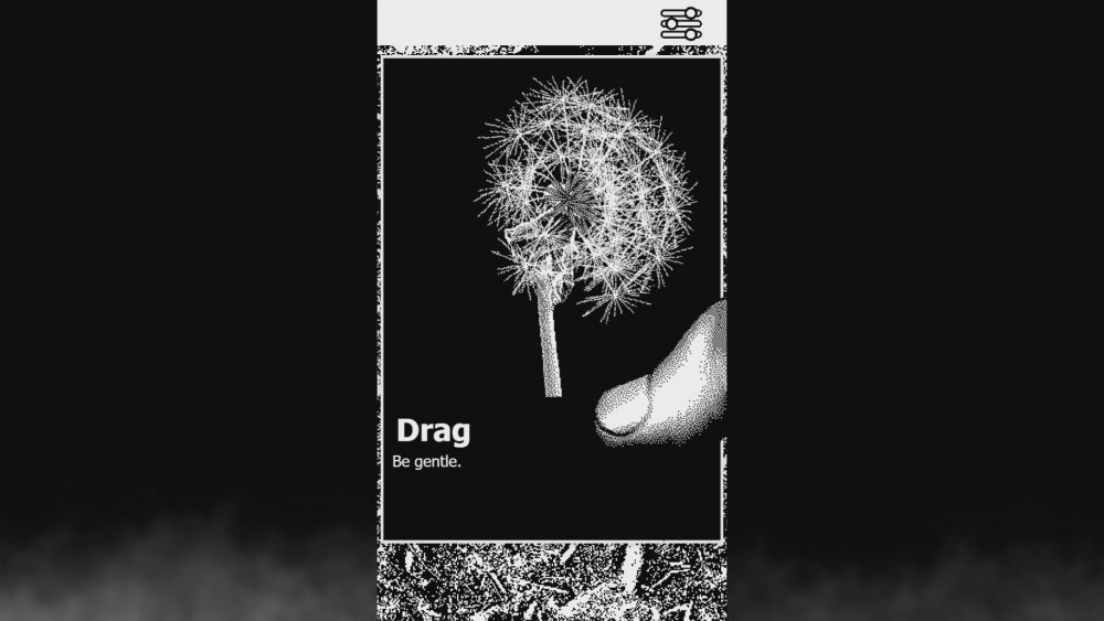 "Screencap of Finders, Keepers. A mobile screen is set against a smokey, black background. On-screen, there is a low-res, pixelated image of a dandelion. Text below the dandelion reads, ""Drag Be gentle"", as a finger hovers over it."