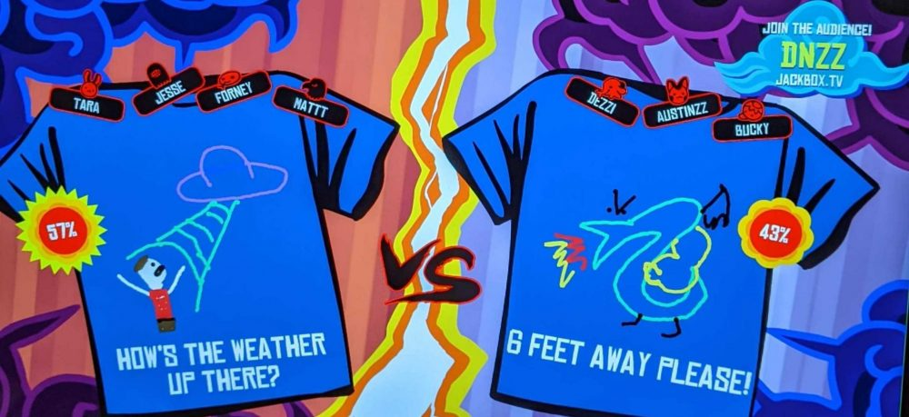"A screenshot of two Tee K.O. shirts. One has a drawing of an alien abduction with the caption ""HOW'S THE WEATHER UP THERE?,"" while the other is a drawing of Trogdor the Burninator with the caption ""6 FEET AWAY PLEASE!"" Tee K.O., Jackbox Games, 2016."