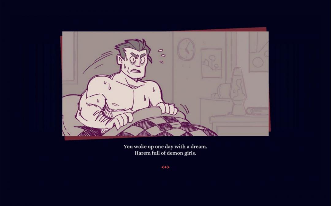 """Helltaker intro. The text reads: """"You woke up with a dream."""" Helltaker, Łukasz Piskorz, 2020 Harem full of demon girls."""
