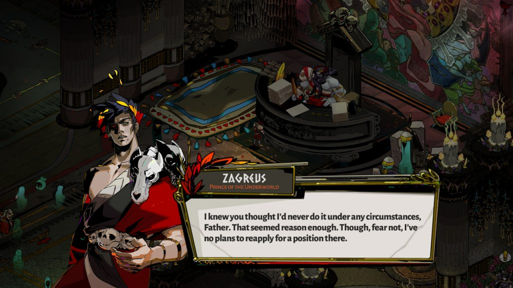 """A still of Zagreus speaking to Hades in front of Hades' podium, saying """"I knew you thought I'd never do it under any circumstances, Father. That seemed reason enough. Though, fear not, I've no plans to reapply for a position there."""" Hades, Supergiant Games, 2018."""
