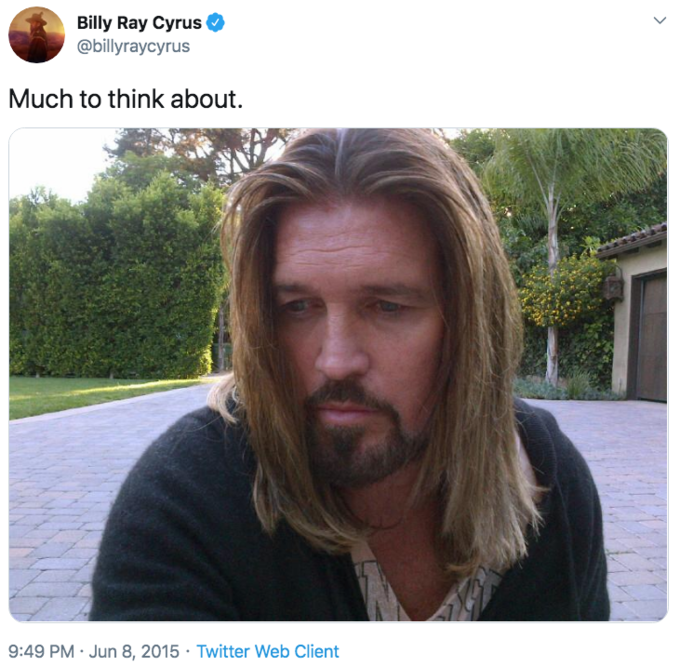 "A screenshot of a tweet from Billy Ray Cyrus that reads ""Much to think about."" The tweet also includes a selfie of Billy Ray, a white man with long golden blonde hair and a dark goatee. He looks pensive. Image source: https://i.kym-cdn.com/photos/images/newsfeed/001/860/170/efb.png"